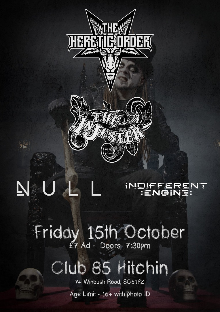Club 85 Presents...The Heretic Order / The Injester / Null / Indifferent Engine