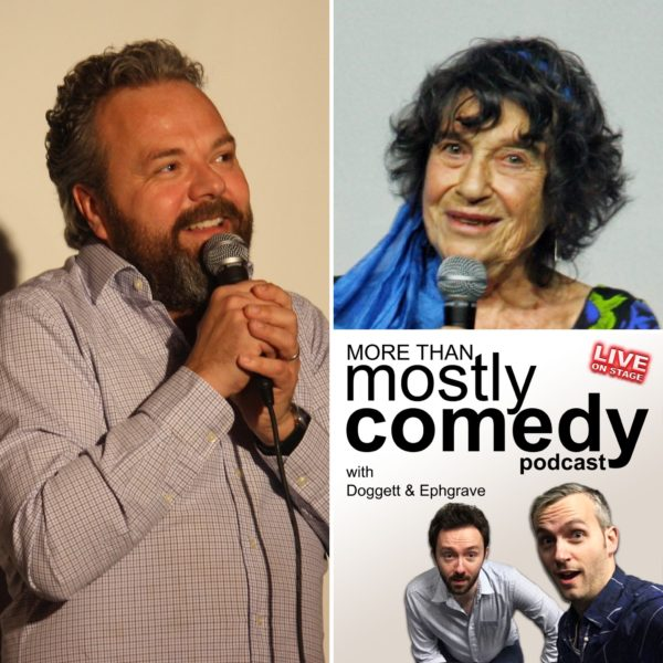 Mostly Comedy: Hal Cruttenden, Lynn Ruth Miller, Doggett & Ephgrave (plus live podcast interview)